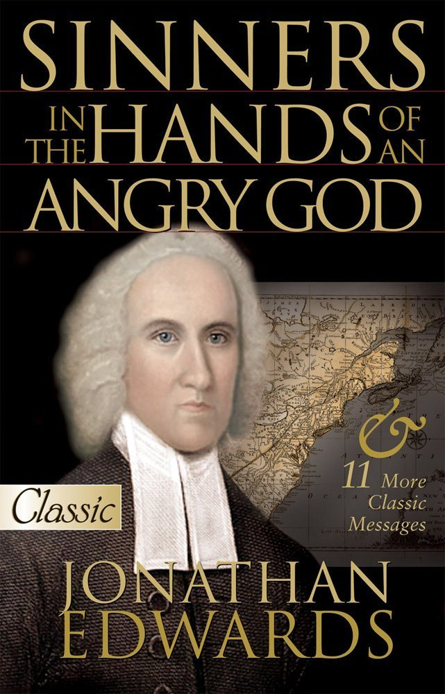 "a critique of sinners in the hands of an angry god a sermon by jonathan edwards Good news that god is not fundamentally a god of wrath such as the one jonathan edwards preached in his famous sermon ""sinners in the hands of an angry critique."