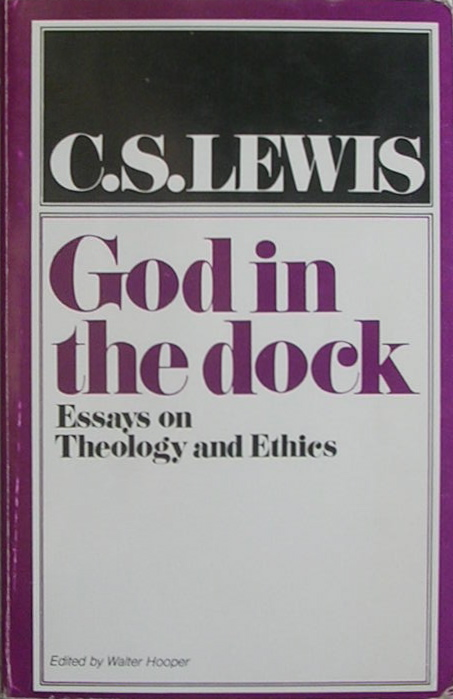 god in the dock essays on theology and ethics