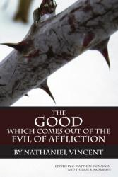 Good Which Comes Out of the Evil of Affliction: Cover