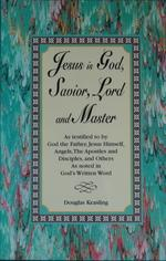 Jesus is God, Savior, Lord and Master: Cover