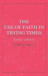 Use of Faith in Trying Times: Cover