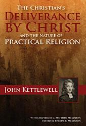 Christian's Deliverance by Christ and the Nature of Practical Religion: Cover