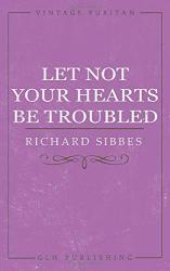 Let Not Your Hearts Be Troubled: Cover
