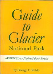 Guide to Glacier National Park: Cover