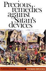 Precious Remedies Against Satan's Devices: Cover