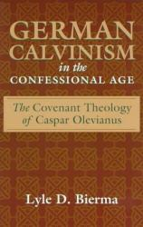 German Calvinism in the Confessional Age: Cover