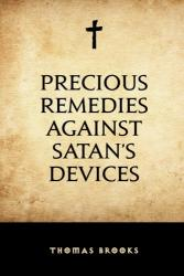 Precious Remedies Against Satan's Devices: Cover