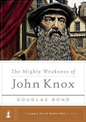 Mighty Weakness of John Knox: Cover