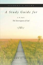Study Guide for A. W. Pink's the Sovereignty of God: Cover