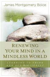 Renewing Your Mind in a Mindless World: Cover