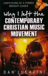 Why I Left the Contemporary Christian Music Movement: Cover