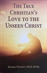 True Christian's Love to the Unseen Christ: Cover