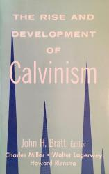Rise and Development of Calvinism: Cover