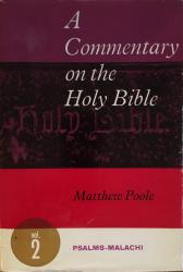 Matthew Poole — A Commentary on the Bible: Psalms-Malachi: Cover