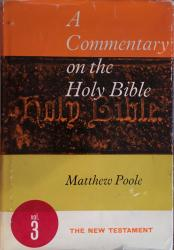 Matthew Poole — A Commentary on the Bible: The New Testament: Cover