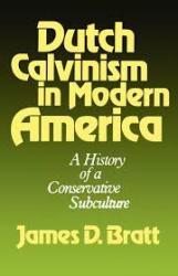 Dutch Calvinism in Modern America: Cover